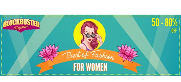 Myntra ( The Blockbuster Returns ) Offer : Get upto 60% off on Women's Fashion