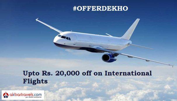 Akbar Travels Offer : Get upto Rs. 20,000 off on International Flight Booking