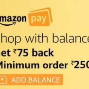 Get Rs.75 Cashback on Shopping For Rs.250 or More with Amazon Pay Balance