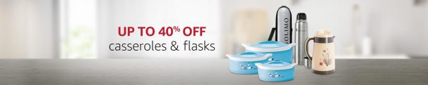 Amazon India Offer : Get upto 40% off on Casseroles & Flasks