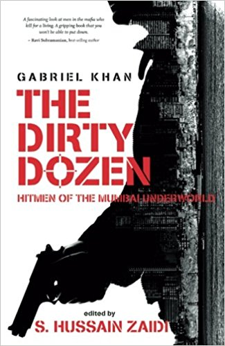 Amazon India : The Dirty Dozen-Hitmen of the Mumbai Underworld Paperback – 26 Nov 2017