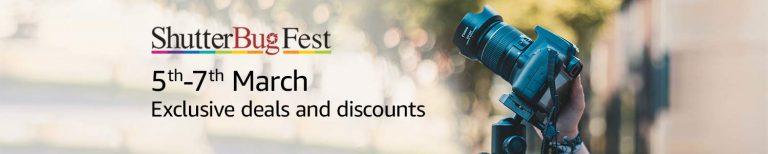 Amazon India : Shutter Bug Fest 5th-7th March